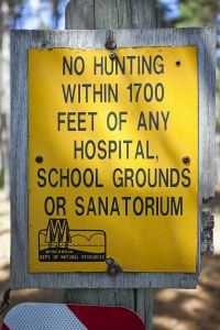No Hunting within 1700 feet of Hospitals, School Grounds or Sanatoriums